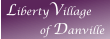 LibertyVillage           of Danville